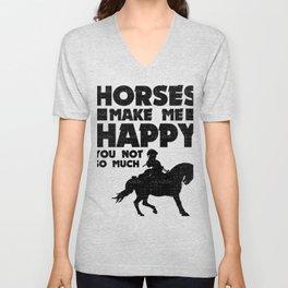 Horses Make Me Happy You Not So Much Horse Lover Unisex V-Neck