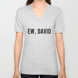Ew, David Unisex V-Neck