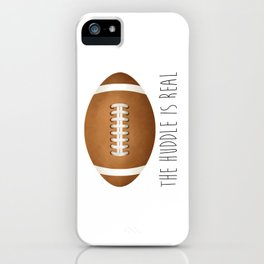 The Huddle Is Real iPhone Case