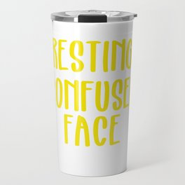 resting face Cool & Confusing Tshirt Design Resting confused face Travel Mug