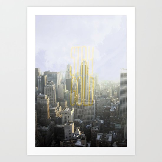 Stay Gold, New York Art Print