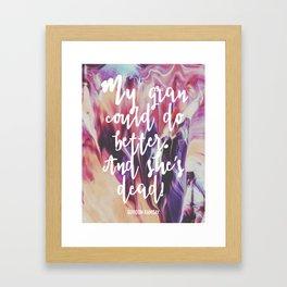 Ramsay Says - Gran Framed Art Print