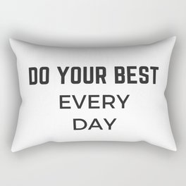 DO YOUR BEST EVERY DAY Rectangular Pillow