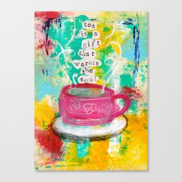 Tea is a Gift that Warms the Soul Canvas Print
