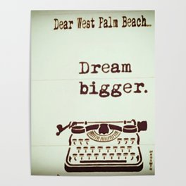 Dream Bigger Poster