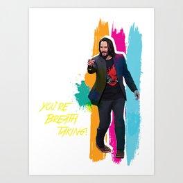 You're breathtaking Art Print