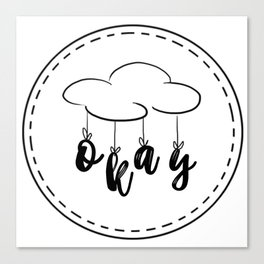 The Fault in our Stars: Okay! Canvas Print
