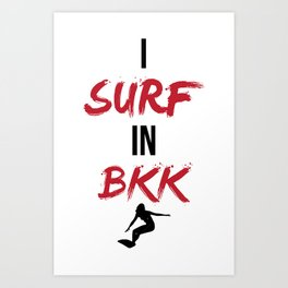 I SURF IN BKK Art Print