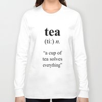 tea Long Sleeve T-shirts featuring Tea by cafelab