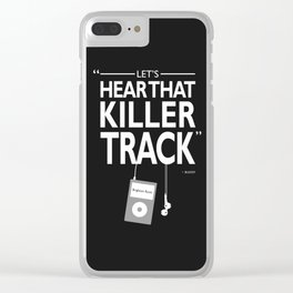 Lets Hear That Killer Track Clear iPhone Case