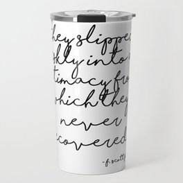 Slipped briskly into an intimacy - Fitzgerald quote Travel Mug