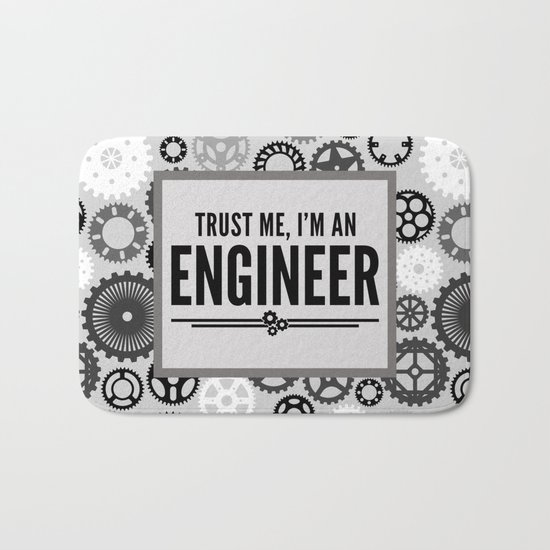 Trust Me Engineer Funny Quote Bath Mat