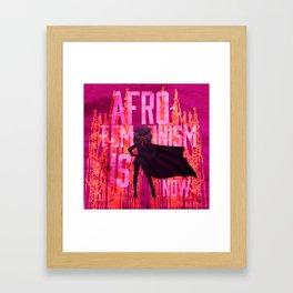 AFRO-FEMINISM IS NOW Framed Art Print