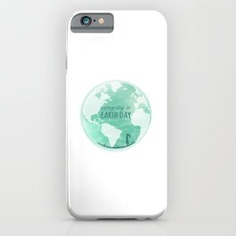 Every Day Is Earth Day - 04 iPhone Case