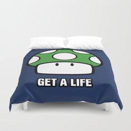 Get a life! Duvet Cover