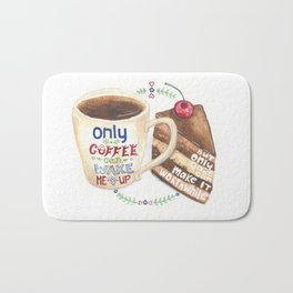 Only Coffee can wake me up but only cake can make it worthwhile Bath Mat