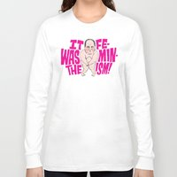feminism Long Sleeve T-shirts featuring Rush VS. Feminism  by Chris Piascik