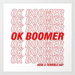 Ok Boomer - Have a Terrible Day Art Print