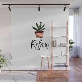 Relax, Stay Calm, Trust, Don't Give up, Take a deep Breath, it's Okay, Rest, Sleep, Holiday,Good Day Wall Mural