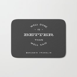 WELL DONE BETTER THAN WELL SAID Bath Mat