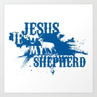 Jesus is my Shepherd Art Print