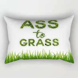 Ass to Grass Rectangular Pillow
