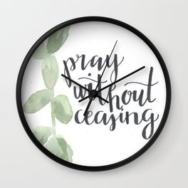 pray without ceasing Wall Clock