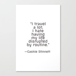 I travel a lot - travel inspiration quote Canvas Print