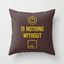Power is nothing without Control Throw Pillow