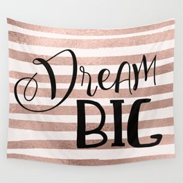 Dream big - rose gold Wall Tapestry