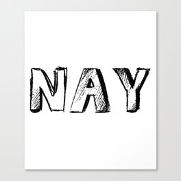 NAY Canvas Print
