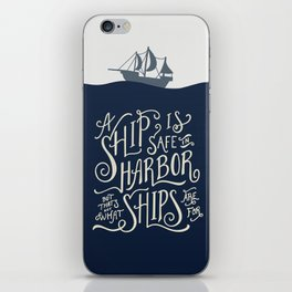 A ship is safe in harbor but that's not what ships are for. Hand lettered nautical quote. iPhone Skin