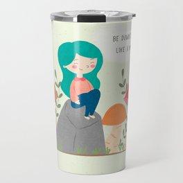 Be down to earth like mushroom; Cute girl sitting on stone Travel Mug