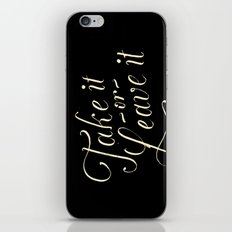 Take it or leave it iPhone & iPod Skin