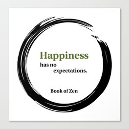 Happiness Has No Expectations Quote Canvas Print