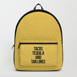 Tequila And Tan Lines Funny Quote Backpack