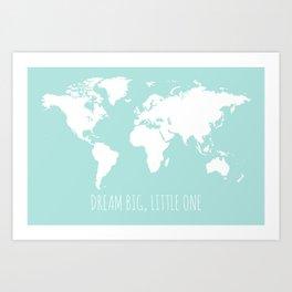Kids World Map, Aqua, Dream Big Little One Art Print
