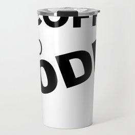 Turning coffee into code Travel Mug