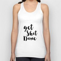 get shit done Tank Tops featuring Get Shit Done by Radquoteshop