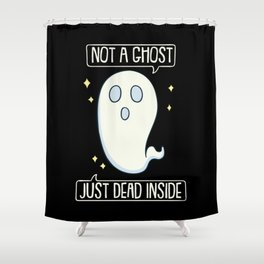 Not A Ghost Just Dead Inside Pastel Goth Gift Shower Curtain