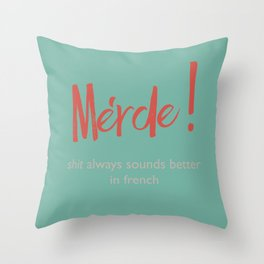 Merde - Shit always sounds better in french - funny, fun Illustration Throw Pillow