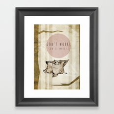 Don't Worry...You'll Make it Framed Art Print