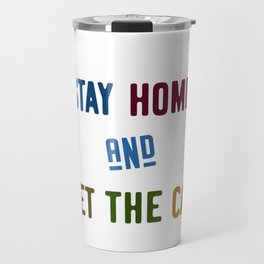 Stay home and pet the cat Travel Mug
