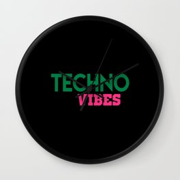 Techno vibes music quote Wall Clock