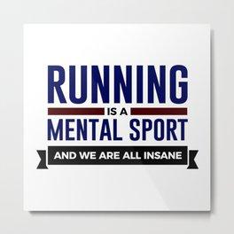 Running Is Mental Metal Print