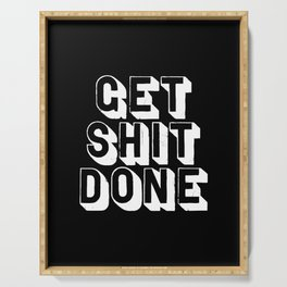 Get Shit Done black-white typographic poster design modern home decor canvas wall art bedroom Serving Tray