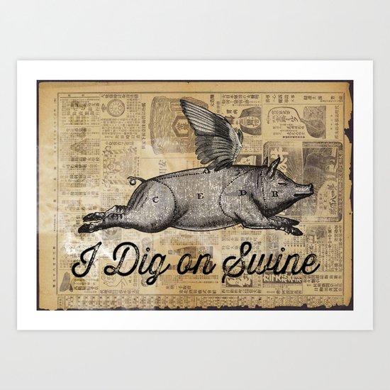 I Dig on Swine Art Print