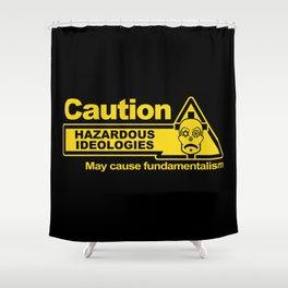 Hazardous Ideologies Shower Curtain
