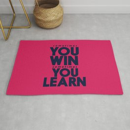 Sometimes you win, sometimes you learn, life lesson, typography inspiration , think positive vibes Rug