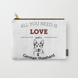 All You Need Is Love and a German Shephard Carry-All Pouch